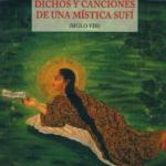 Dichos y canciones de una mística sufí - Dichos y canciones de una mística sufí - Râbi'a Al-'Adawiyya