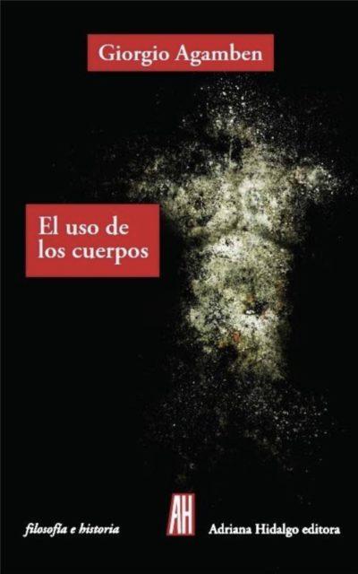 El uso de los cuerpos - Giorgio Agamben pdf