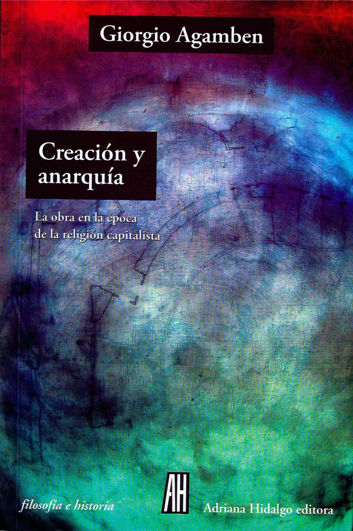 Creación y anarquía - Giorgio Agamben pdf