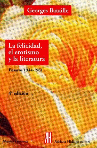 La felicidad, el erotismo y la literatura - Georges Bataille pdf