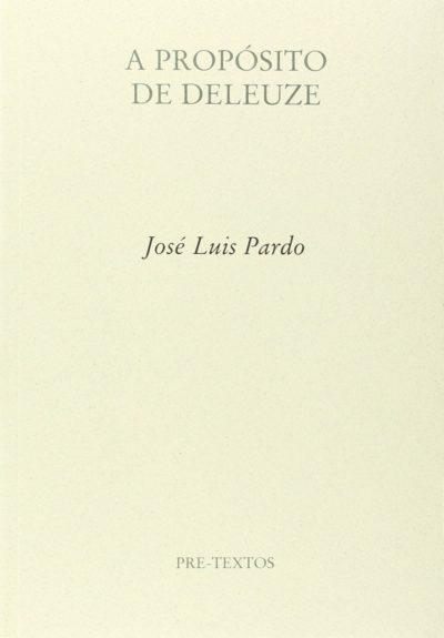 A propósito de Deleuze - José Luis Pardo pdf
