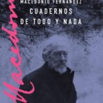 Macedonio Fernández - Cuadernos de todo y nada pdf