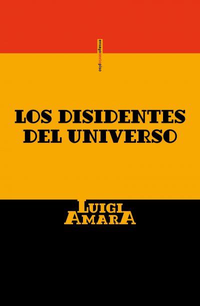 Luigi Amara - Los disidentes del universo pdf
