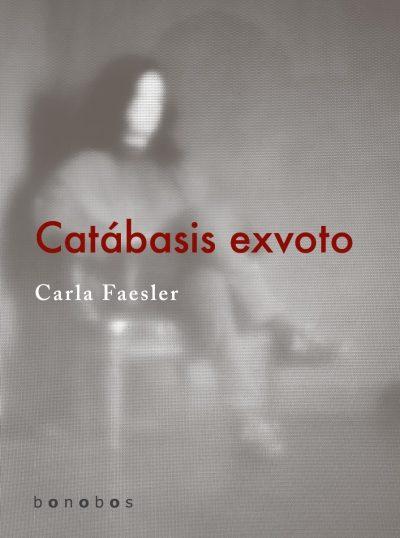 Faesler, Carla - Catábasis exvoto pdf