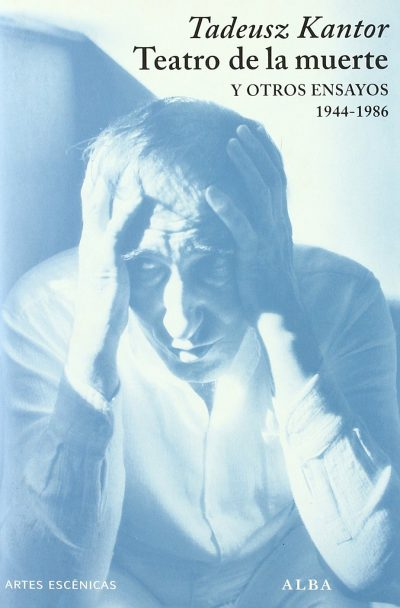 Kantor, Tadeusz - Teatro de la muerte y otros ensayos pdf