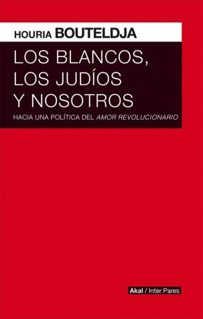 Boutleldja, Houria - Los blancos, los judíos y nosotros pdf