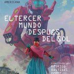 El tercer mundo después del sol - Rodrigo Bastidas Pérez pdf