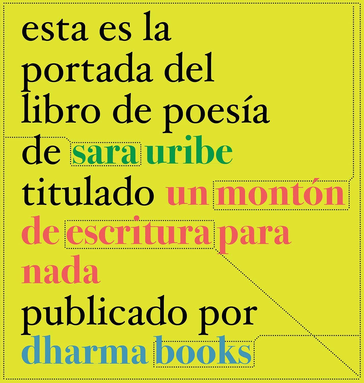 Uribe, Sara - Un montón de escritura para nada pdf