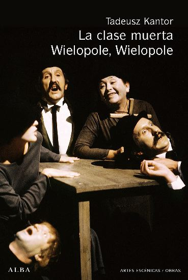 Kantor, Tadeusz - La clase muerta. Wilepole, Wilepole pdf