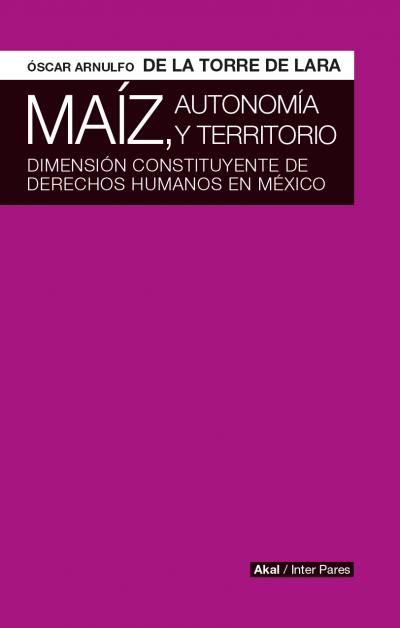 De la Torre de Lara, Óscar Arnulfo - Maíz, autonomía y territorio pdf