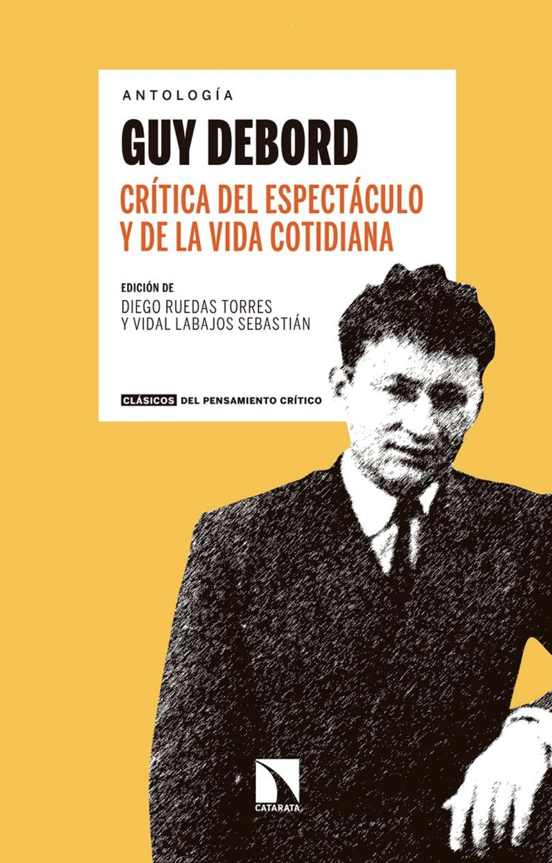 Debord, Guy - Crítica del espectáculo y de la vida cotidiana pdf