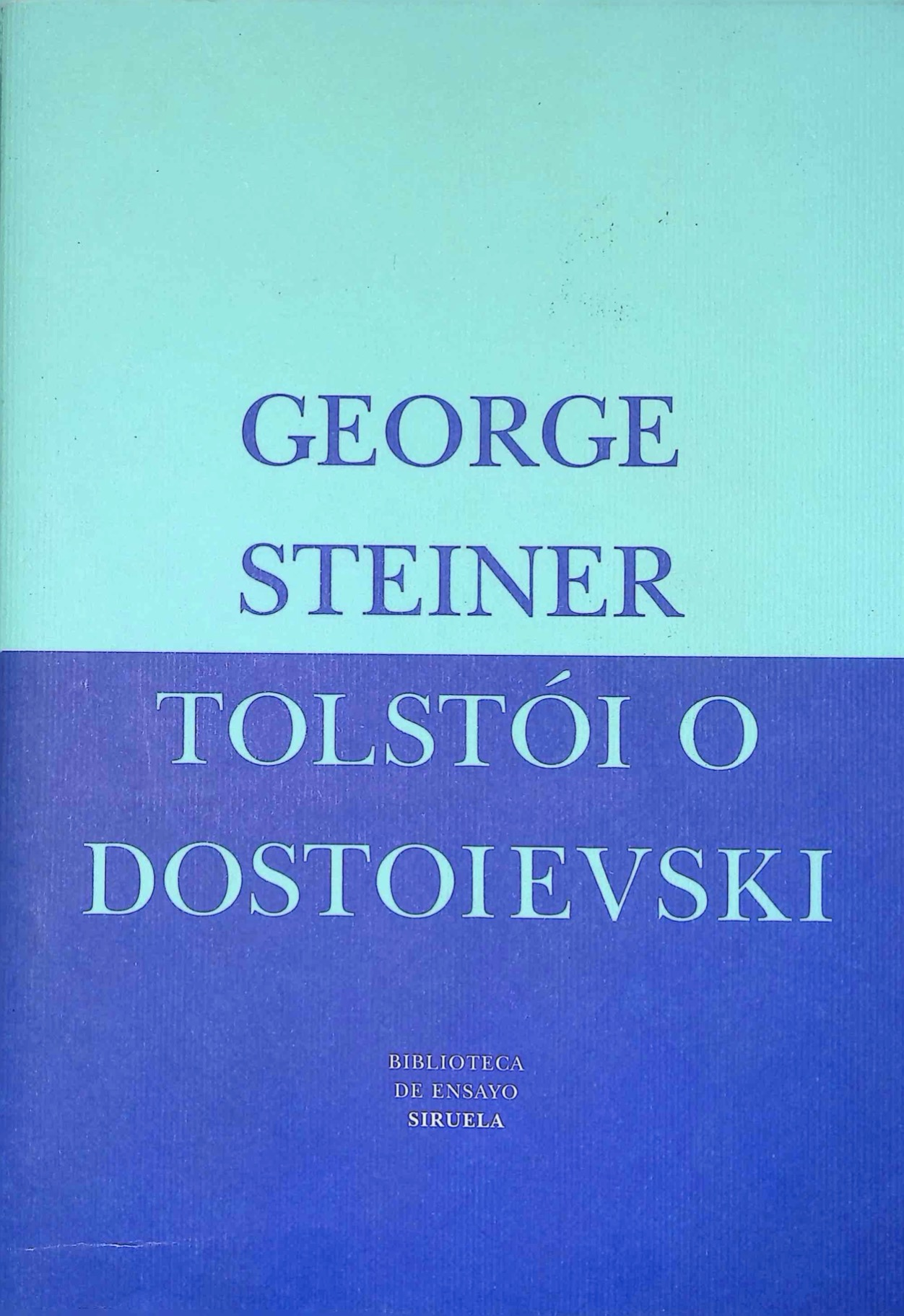 Steiner, George - Tolstói o Dostoievski pdf