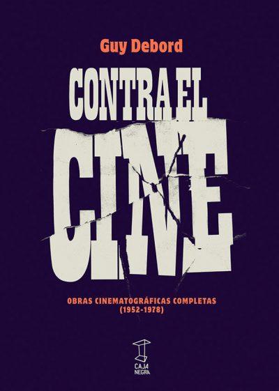 Contra el cine. Obras cinematográficas completas (1952-1978) - Guy Debord pdf