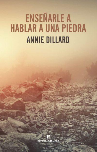Enseñarle a hablar a una piedra - Annie Dillard pdf